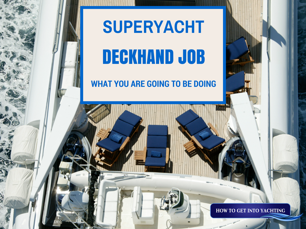 Superyacht Deckhand Job: Everything you need to know about what you are going to be doing when you land your first job!